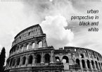urban perspective in black and white (Wandkalender 2020 DIN A2 quer)