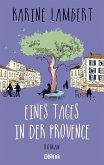 Eines Tages in der Provence