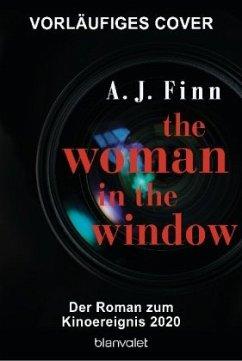 The Woman in the Window - Was hat sie wirklich gesehen? - Finn, A. J.