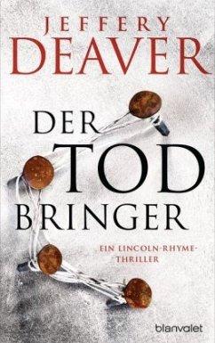 Der Todbringer / Lincoln Rhyme Bd.14 - Deaver, Jeffery
