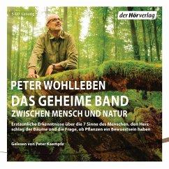 Das geheime Band zwischen Mensch und Natur, 5 Audio-CDs - Wohlleben, Peter