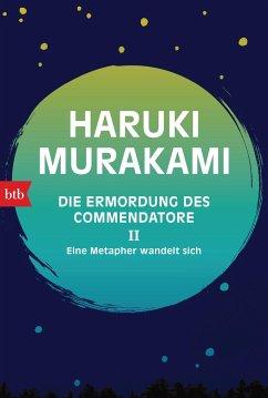 Die Ermordung des Commendatore II - Murakami, Haruki