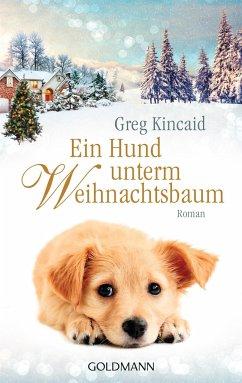 Ein Hund unterm Weihnachtsbaum - Kincaid, Greg