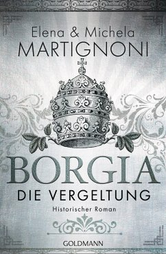 Borgia - Die Vergeltung - Martignoni, Elena; Martignoni, Michela