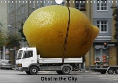 Obst in the City (Wandkalender 2020 DIN A4 quer)