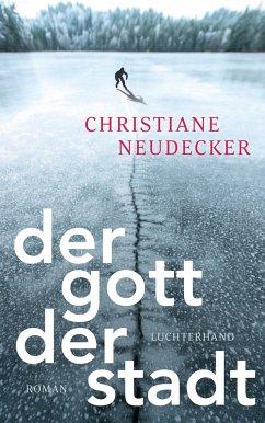 Der Gott der Stadt - Neudecker, Christiane