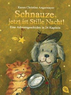 Schnauze, jetzt ist Stille Nacht! / Schnauze Bd.3 - Angermayer, Karen Chr.