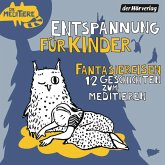 Entspannung für Kinder. Fantasiereisen - 12 Geschichten zum Meditieren, 1 Audio-CD