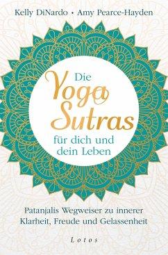 Die Yoga-Sutras für dich und dein Leben - DiNardo, Kelly; Pearce-Hayden, Amy