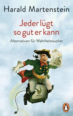 Jeder lügt so gut er kann - Martenstein, Harald