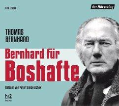 Bernhard für Boshafte, 1 Audio-CD - Bernhard, Thomas