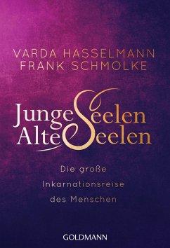 Junge Seelen - Alte Seelen - Hasselmann, Varda; Schmolke, Frank