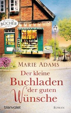 Der kleine Buchladen der guten Wünsche - Adams, Marie