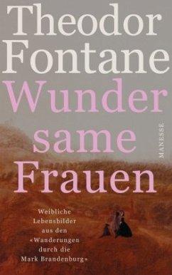 Wundersame Frauen - Fontane, Theodor