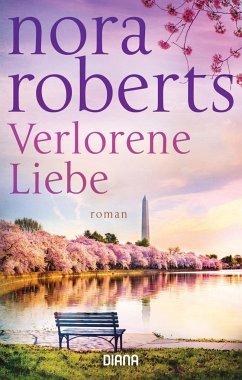 Verlorene Liebe - Roberts, Nora
