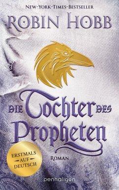 Die Tochter des Propheten / Das Kind des Weitsehers Bd.2 - Hobb, Robin