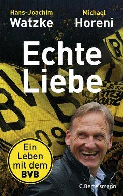 Echte Liebe - Watzke, Hans-Joachim; Horeni, Michael