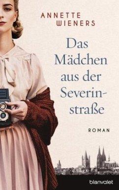 Das Mädchen aus der Severinstraße - Wieners, Annette
