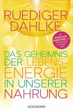 Das Geheimnis der Lebensenergie in unserer Nahrung - Dahlke, Ruediger