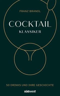 Cocktail Klassiker - Brandl, Franz