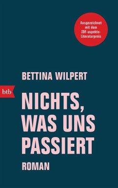 Nichts, was uns passiert - Wilpert, Bettina