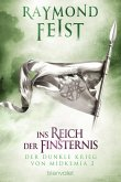 Ins Reich der Finsternis / Der dunkle Krieg von Midkemia Bd.2