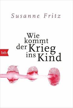 Wie kommt der Krieg ins Kind - Fritz, Susanne