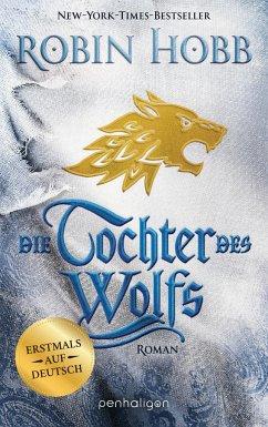 Die Tochter des Wolfs / Das Kind des Weitsehers Bd.3 - Hobb, Robin