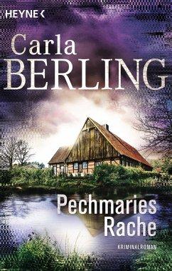 Pechmaries Rache / Ira Wittekind Bd.5 - Berling, Carla