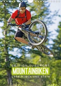 Edition Funsport: Mountainbiken - Über Stock und Stein (Wandkalender 2020 DIN A4 hoch)