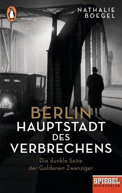 Berlin - Hauptstadt des Verbrechens - Boegel, Nathalie