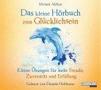 Das kleine Hörbuch zum Glücklichsein / Das kleine Hörbuch Bd.7 (1 Audio-CD)