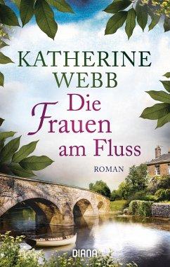 Die Frauen am Fluss - Webb, Katherine