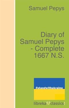 Diary of Samuel Pepys - Complete 1667 N.S.