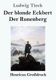 Der blonde Eckbert / Der Runenberg (Großdruck)