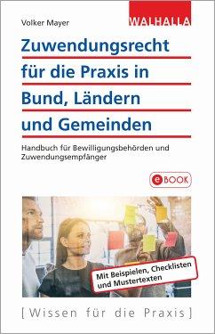 Zuwendungsrecht für die Praxis in Bund, Ländern und Gemeinden (eBook, PDF) - Mayer, Volker