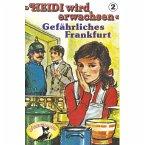 Heidi, Heidi wird erwachsen, Folge 2: Gefährliches Frankfurt (MP3-Download)