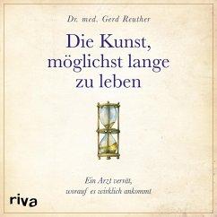 Die Kunst, möglichst lange zu leben (MP3-Download) - Reuther, Gerd