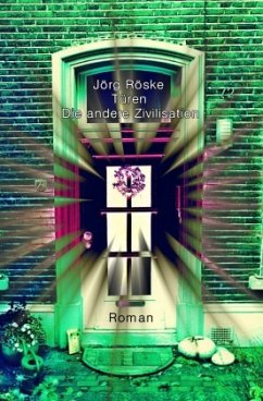 Türen - Die andere Zivilisation - Röske, Jörg