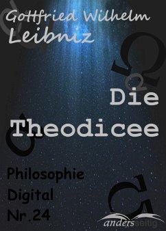 Die Theodicee (eBook, ePUB) - Leibniz, Gottfried Wilhelm