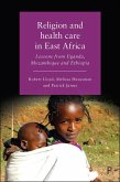 Religion and Health Care in East Africa: Lessons from Uganda, Mozambique and Ethiopia