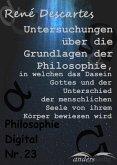 Untersuchungen über die Grundlagen der Philosophie, in welchen das Dasein Gottes und der Unterschied der menschlichen Seele von ihrem Körper bewiesen wird (eBook, ePUB)