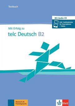Mit Erfolg zu telc Deutsch B2 / Testbuch + online