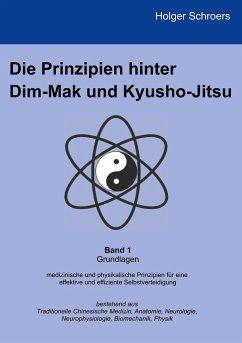 Die Prinzipien hinter Dim-Mak und Kyusho-Jitsu - Schroers, Holger