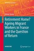 Retirement Home? Ageing Migrant Workers in France and the Question of Return