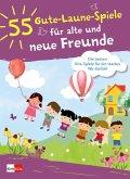 55 Gute-Laune-Spiele für alte und neue Freunde