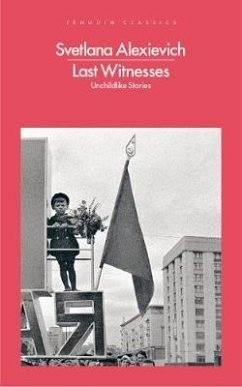 Last Witnesses - Alexievich, Svetlana