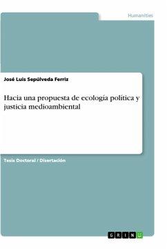 Hacia una propuesta de ecología política y justicia medioambiental - Sepúlveda Ferriz, José Luis