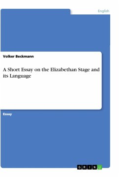 A Short Essay on the Elizabethan Stage and its Language - Beckmann, Volker