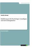 Einführung in die Psychologie. Grundlagen und Anwendungsfächer